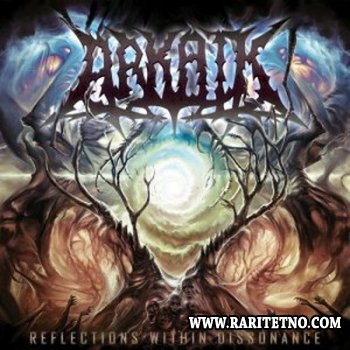 Arkaik - Reflections Within Dissonance 2010