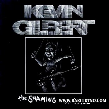 Kevin Gilbert - The Shaming Of The True 2000