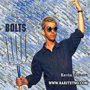 Kevin Gilbert - Bolts 2009