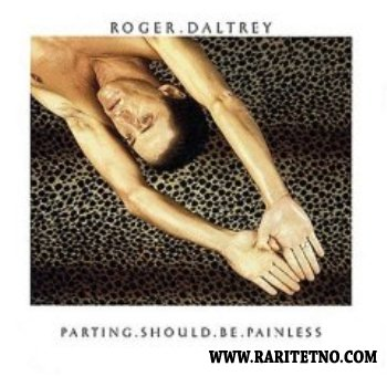 Roger Daltrey - Parting Should Be Painless 1984