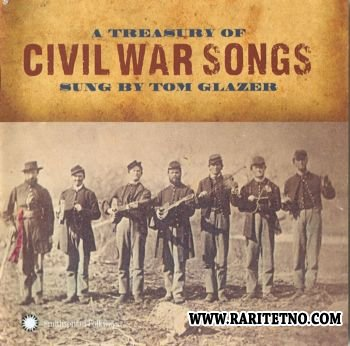 Tom Glazer - A Treasury Of Civil War Songs 2011 (Lossless+MP3)