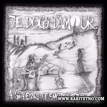 The Dogs D�Amour - A Graveyard of Empty Bottles MMXII 2012