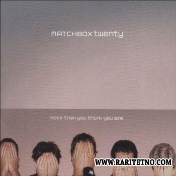 Matchbox Twenty - More Than You Think You Are 2003