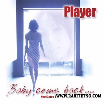 Player - Baby Come Back 2012