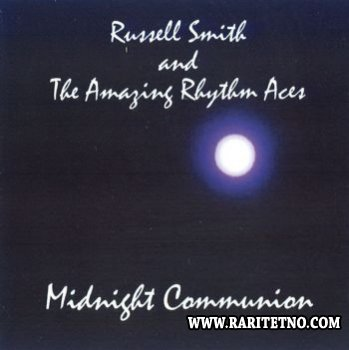 Russell Smith & The Amazing Rhythm Aces - Midnight Communion 2007 (Lossless+MP3)