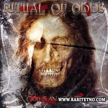 Ritual Of Odds - God Is An Atheist 2010