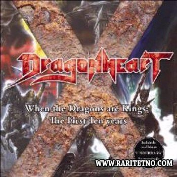 Dragonheart - When the Dragons Are Kings : The First Ten Years 2008