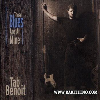 Tab Benoit - These Blues Are All Mine 1999