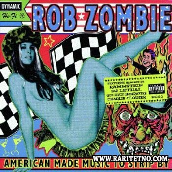Rob Zombie - American Made Music to Strip By 1999