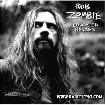 Rob Zombie - Educated Horses 2006
