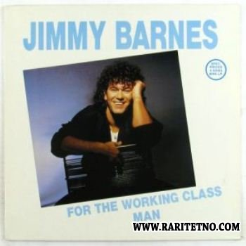 Jimmy Barnes -  For The Working Class Man 1985