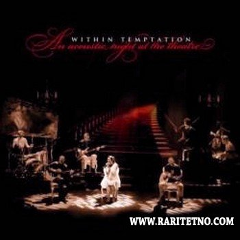 Within Temptation - An Acoustic Night At The Theatre (Live) 2009