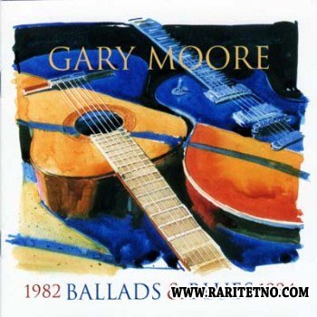 Gary Moore - Ballads & Blues 1982-1994 1994