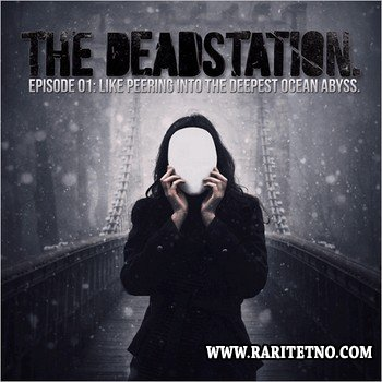 The Deadstation - Episode 01: Like Peering Into The Deepest Ocean Abyss 2012