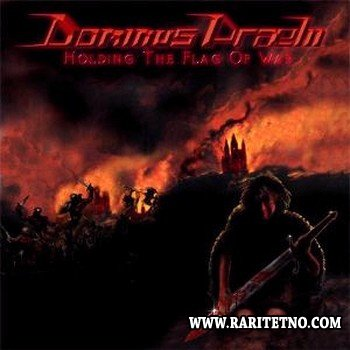Dominus Praelii - Holding The Flag Of War 2002 (Reissue'2007)