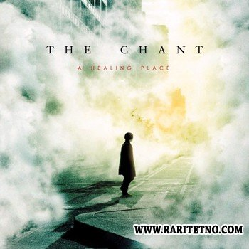 The Chant - A Healing Place 2012