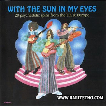 VA - With the Sun in My Eyes (20 Psychedelic Spins From The UK and Europe) (1966-72) 2008