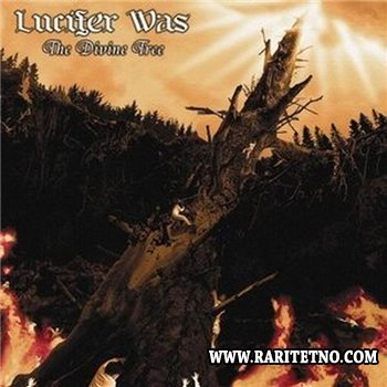 Lucifer Was - The Divine Tree 2007