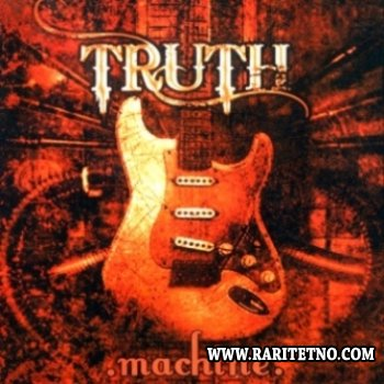 Truth - Machine 2008