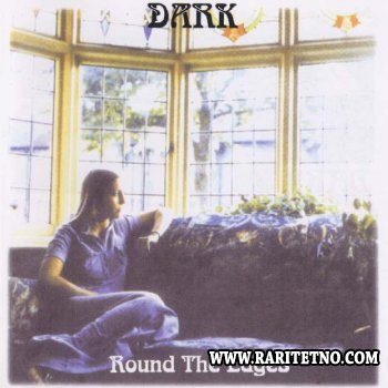 Dark - Round The Edges 1972 (Lossless + MP3)