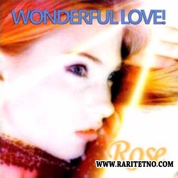 Rose - Wonderful Love 2002
