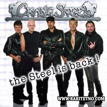 Crying Steel - The Steel Is Back ! 2007