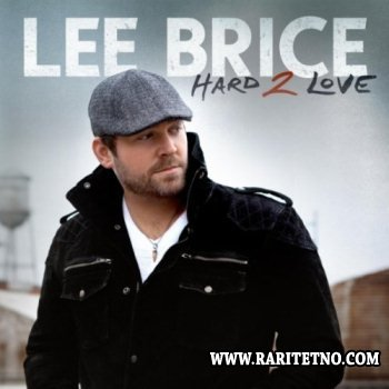 Lee Brice - Hard 2 Love 2012