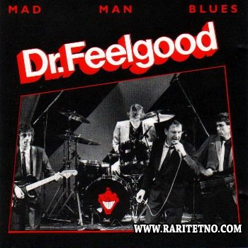 Dr. Feelgood - Mad Man Blues 1985
