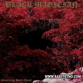 Black Magician - Nature Is The Devil's Church 2012