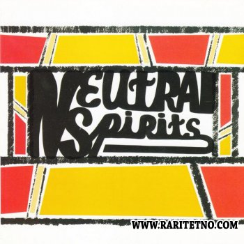 Neutral Spirits - Neutral Spirits 1972