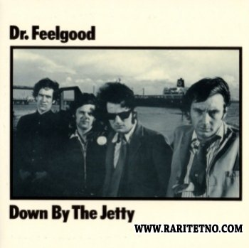Dr. Feelgood - Down By The Jetty 1974