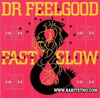Dr. Feelgood - Fast Women & Slow Horses 1982