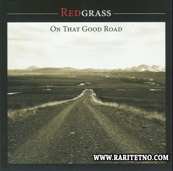 Redgrass - On That Good Road 2007 (Lossless+MP3)