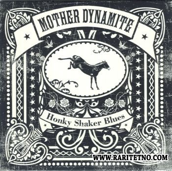 Mother Dynamite - Honky Shaker Blues 2012 (Lossless+MP3)