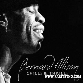 Bernard Allison - Chills & Thrills 2007