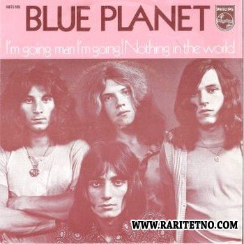 Blue Planet - I'm Going Man I'm Going-Nothing In The World Single (Single) 1970