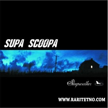 Supa Scoopa - SleepWalker 2006
