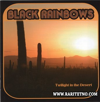 Black Rainbows - Twilight In The Desert 2007