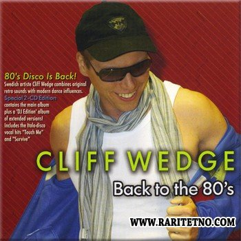 Cliff Wedge - Back To The 80's 2 CD 2009