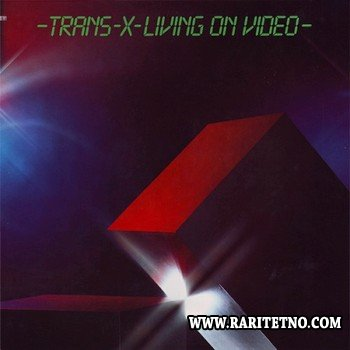 Trans-X - Living On Video 1986