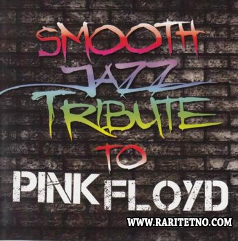 Smooth Jazz All Stars - Tribute To Pink Floyd 2011(Lossless + MP3)