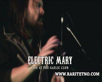 Electric Mary - Live at the Gaelic Club 2010
