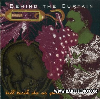 Behind The Curtain -  Till Birth Do Us Part 1999 (Lossless + MP3)
