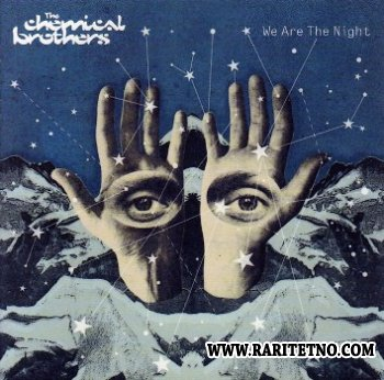 The Chemical Brothers - We Are The Night 2007