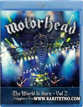 Motorhead - The World Is Ours - Vol 2 - Anyplace Crazy As Anywhere Else 2012 (VIDEO)