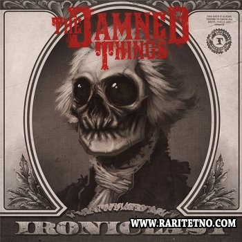 The Damned Things – Ironiclast 2010