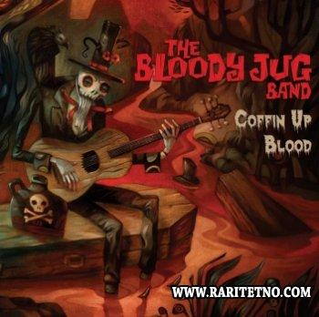 The Bloody Jug Band - Coffin Up Blood 2012