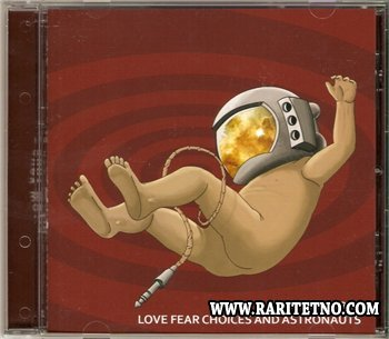 The :Egocentrics - Love Fear Choices And Astronauts 2010