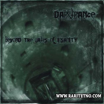 Darktrance - Beyond The Gates Of Insanity 2009