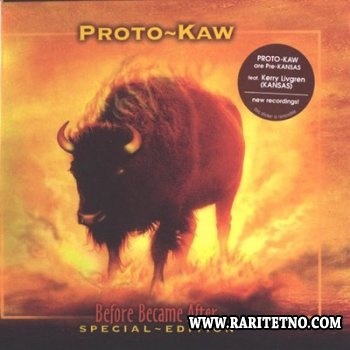 Proto-Kaw - Before Became After (Special Edition) 2004